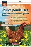 Guide pratique d'élevage de poules pondeuses en système alternatif