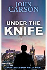 UNDER THE KNIFE (Detective Frank Miller Series Book 7) Kindle Edition
