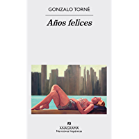 Años felices (NARRATIVAS HISPANICAS nº 576)