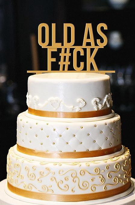 Amazoncom Old As Fck Birthday Cake Topper Birthday Cake Topper