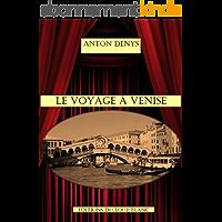Le Voyage à Venise: Comédie dramatique en cinq actes