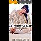 BECOMING A TRAP: Crossdressing, Feminization (English Edition)