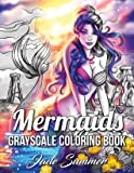 Mermaids Grayscale: An Adult Coloring Book with Sexy Mermaids, Relaxing Tropical Beaches, and Underwater Fantasy Scenes