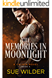 The Memories in Moonlight: A Calata Novel (Enforcer's Legacy Book 5)