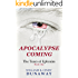 Apocalypse Coming: A Novel of Survival and Tribulation (The Tears of Ephraim Book 1)