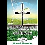 Christianity Renewed Volume 1: History of Christianity