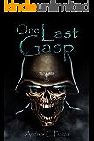 One Last Gasp: A Sci Fi Horror Thriller