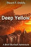 Deep Yellow: (A Brell Sturlach Adventure)