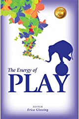 The Energy of Play (The Energy Series VII) Kindle Edition