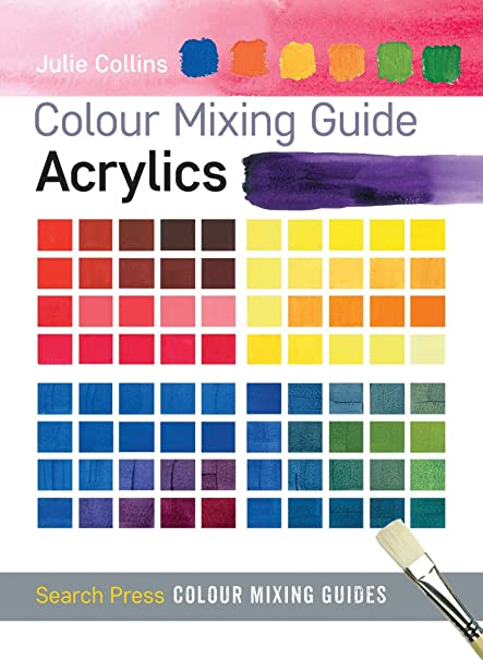 Acrylics Colour Mixing Guides Julie Collins Amazon
