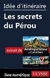 Idée d'itinéraire - Les secrets du Pérou