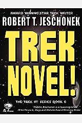Trek Novel! (Trek It! Book 6) Kindle Edition