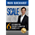 SCALE: 6 STEP MARKETING STRATEGY TO GROW YOUR BUSINESS FAST