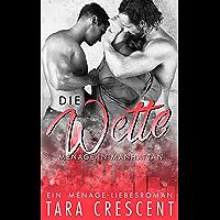Die Wette: Ein Ménage-Liebesroman (Ménage in Manhattan 1) (German Edition)