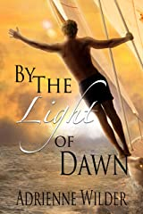 By The Light of Dawn: In The Absence of Light, Morgan and Grant sequel Kindle Edition