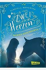 Zwei Herzen – eine Pferdeliebe 2: Maries Geschichte (German Edition) Kindle Edition