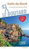 Guide du Routard Italie du Nord 2019: (Sans les lacs italiens, Venise et Milan)