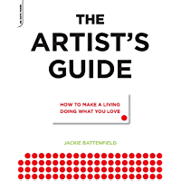The Artist's Guide: How to Make a Living Doing What You Love (English Edition)