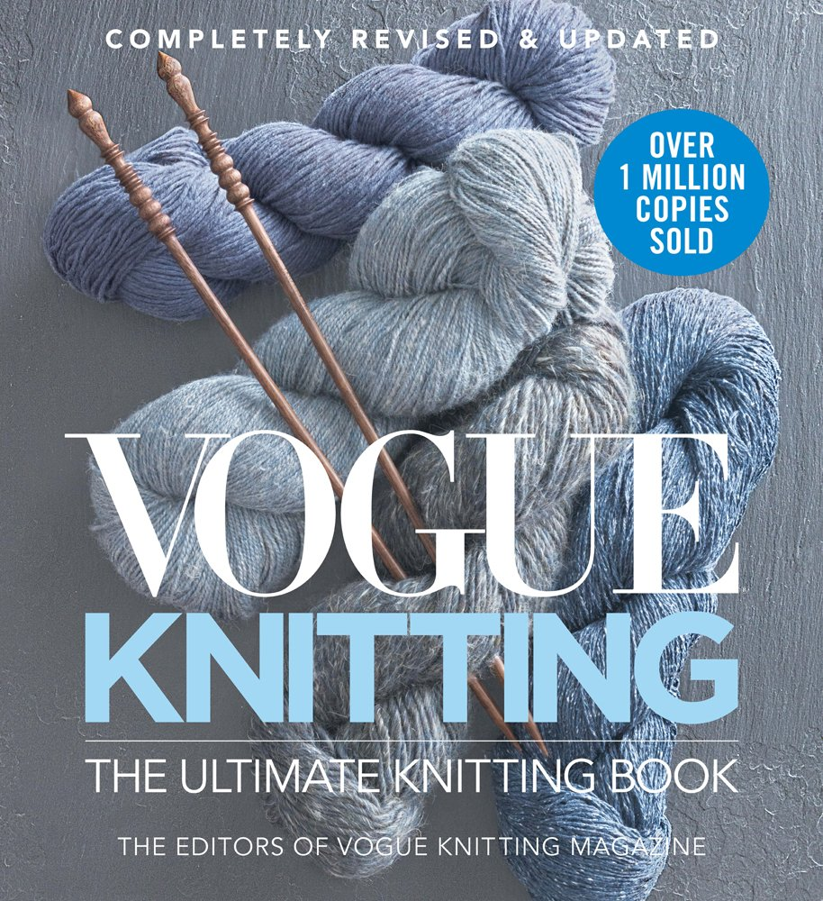 Vogue Knitting the Ultimate Knitting Book: Completely Revised ...