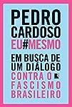 PedroCardosoEuMesmo: Em busca de um diálogo contra o  fascismo brasileiro