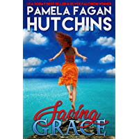 Saving Grace (Katie #1): A What Doesn't Kill You Romantic Mystery