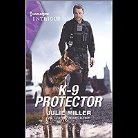 K-9 Protector (Harlequin Intrigue Book 1945)