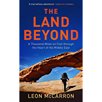 The Land Beyond: A Thousand Miles on Foot through the Heart of the Middle East