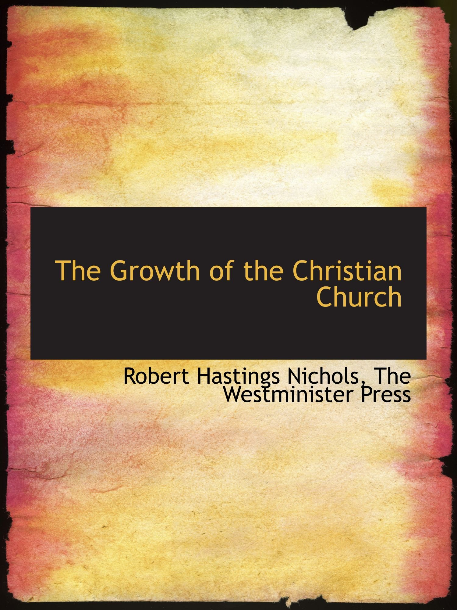 Read Online The Growth of the Christian Church pdf epub