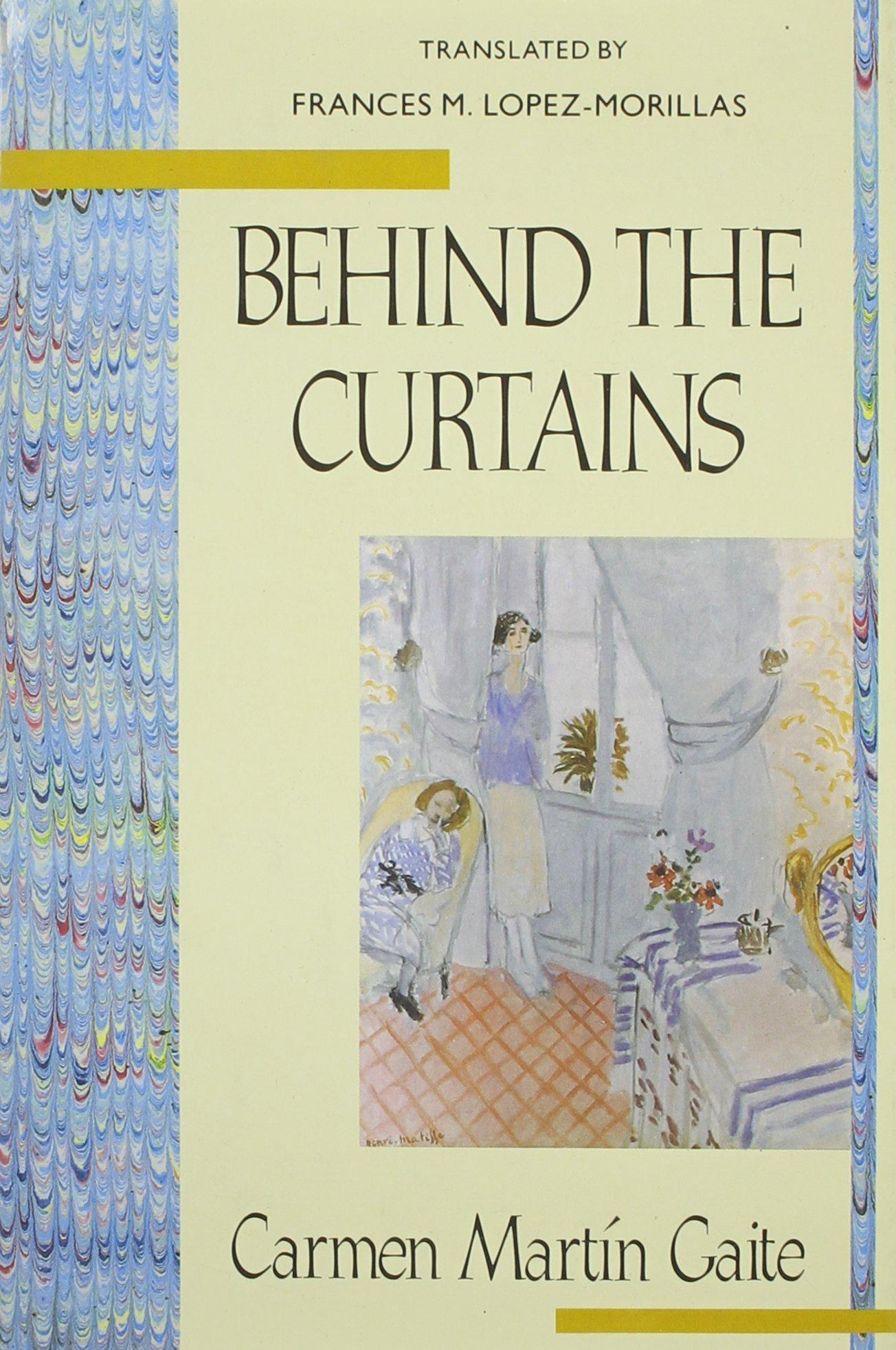 Curtain behind the curtain book - Amazon Com Behind The Curtains 9780231068888 Carmen Mart N Gaite Frances L Pez Morillas Books