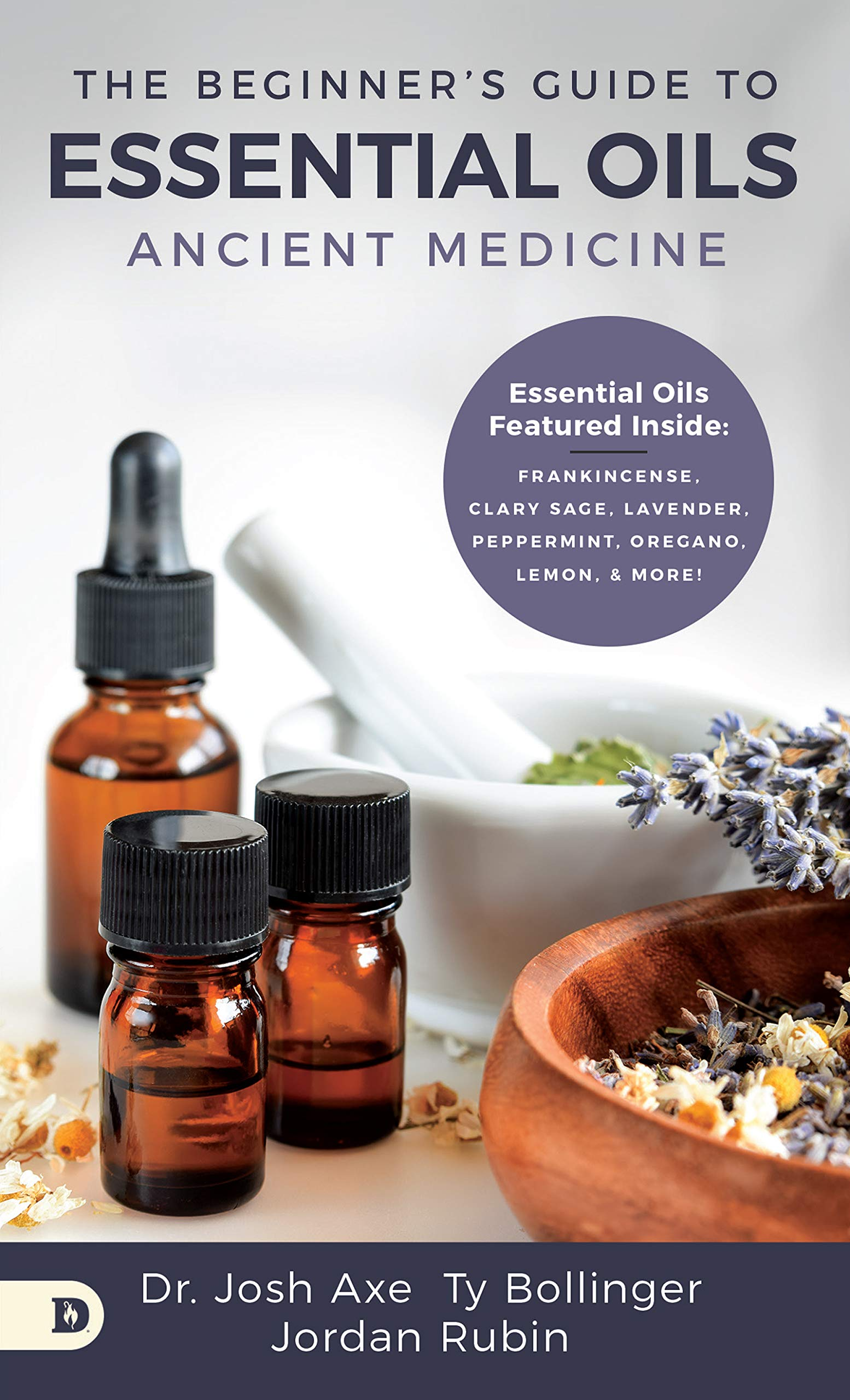 The Beginner's Guide to Essential Oils Ancient Medicine Axe, Dr ...