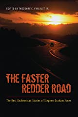 The Faster Redder Road: The Best UnAmerican Stories of Stephen Graham Jones Kindle Edition