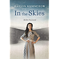 In the Skies: A heart-stopping Cold War story of kidnapping, betrayal, sacrifice, and redemption (Berlin Fractured Book…