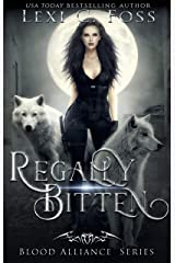 Regally Bitten (Blood Alliance Book 3) Kindle Edition