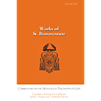 Commentary on the Sentences: Philosophy of God (Works of st. Bonaventure Book 16)