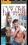 I'm Gay For My Living Billionaire Jet Plane