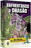 Enfrentando o Dragão. Uma Aventura não Oficial de Minecraft - Volume 3