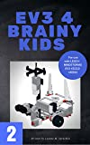 EV3 4 Brainy Kids 2: LEGO® MINDSTORMS EV3 Robotics for ages 7 to 70 (EV3 for Brainy Kids) (English Edition)