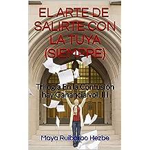 EL ARTE de salirte con la tuya (siempre) (Trilogía En la Confusión hay Ganancia nº 3) (Spanish Edition) Apr 29, 2017