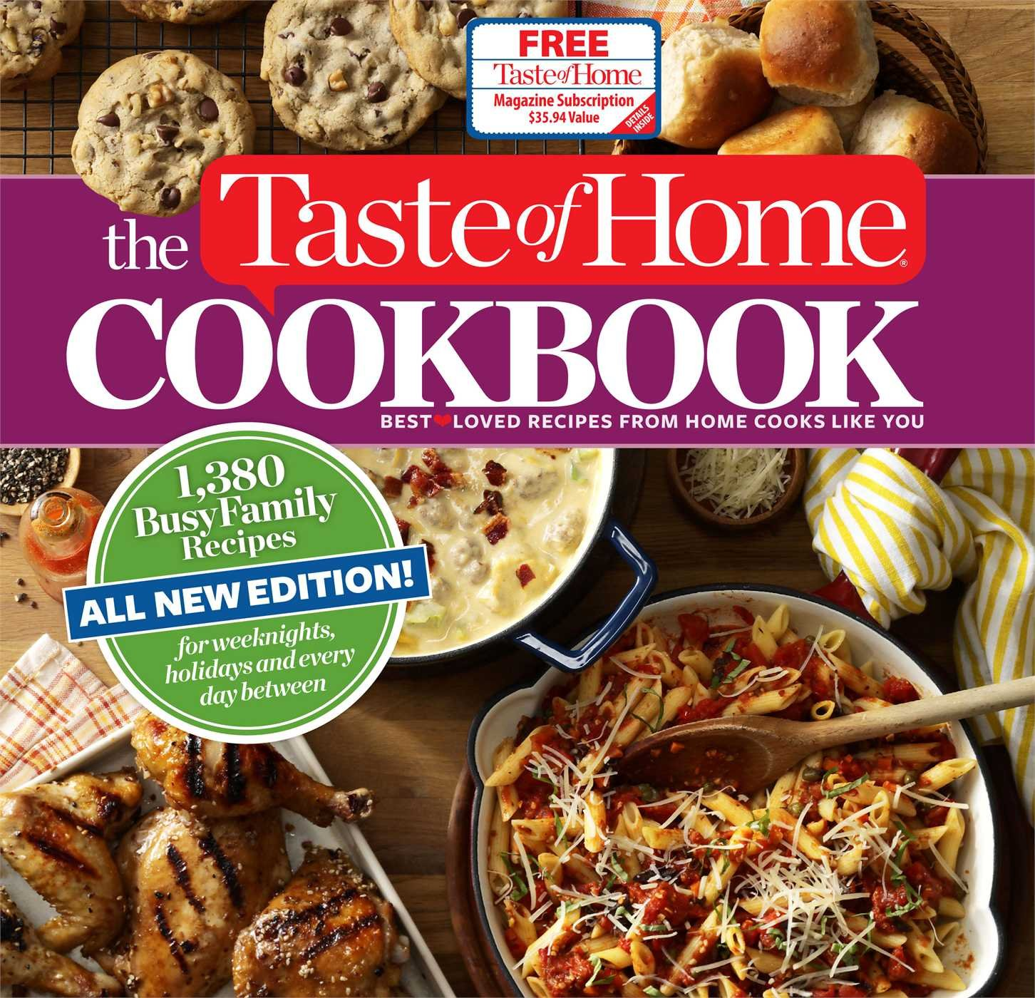 The Taste of Home Cookbook, 4th Edition: 1, 380 Busy Family Recipes for  Weeknights, Holidays and Everyday Between, All New Edition!: