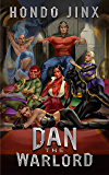 Dan the Warlord: A Gamelit Harem Fantasy Adventure (Gold Girls and Glory Book 4) (English Edition)