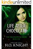 Life After Chocolate: Book One in the Post-Apocalyptic Yellowstone Series