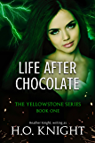 Life After Chocolate, The Novella: Part One of the Post-Apocalyptic Yellowstone Series