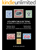 Stamp Collecting: The Definitive-Everything you ever wanted to know (English Edition)
