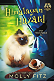 Himalayan Hazard: A Hilarious Cozy Mystery with One Very Entitled Cat Detective (Pet Whisperer P.I. Book 8)
