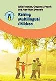 Raising Multilingual Children (Parents' and Teachers' Guides)