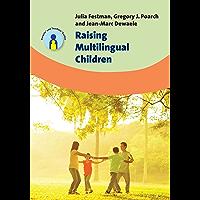 Raising Multilingual Children (Parents' and Teachers' Guides Book 23) (English Edition)