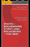 PHOTO - BOLKENHAIN STADT UND BOLKOBURG - VOR 1945: BOLKENHAIN SCHLESIEN