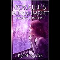 ROSALEE'S PUNISHMENT: Erotic Suspense (English Edition)