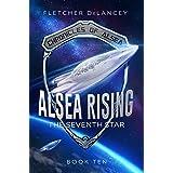 Alsea Rising: The Seventh Star (Chronicles of Alsea Book 10)