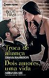 Troca de Aliança, Dois Amores, Uma Vida: Harlequin Coleção Belas e Feras - ed. 04